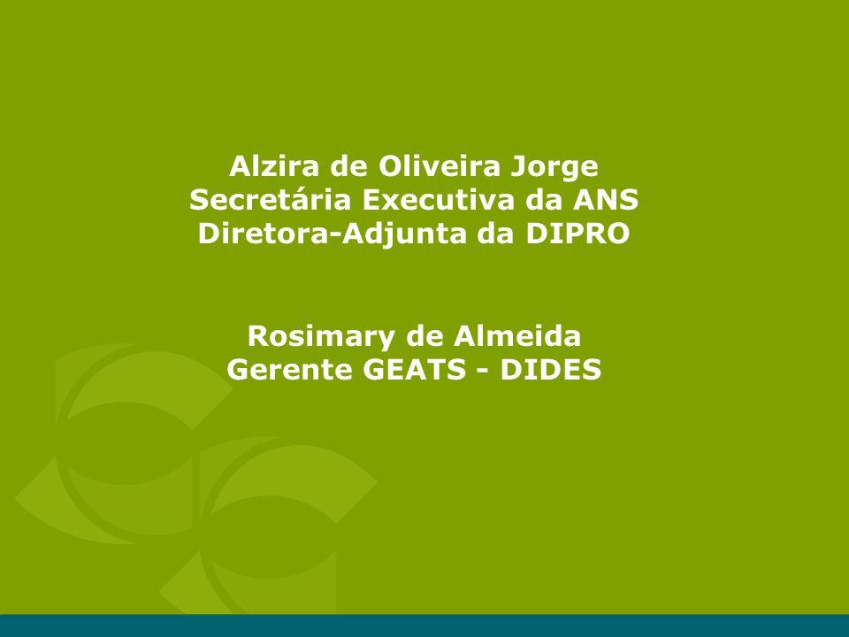 Alzira de Oliveira Jorge Secretária Executiva da ANS