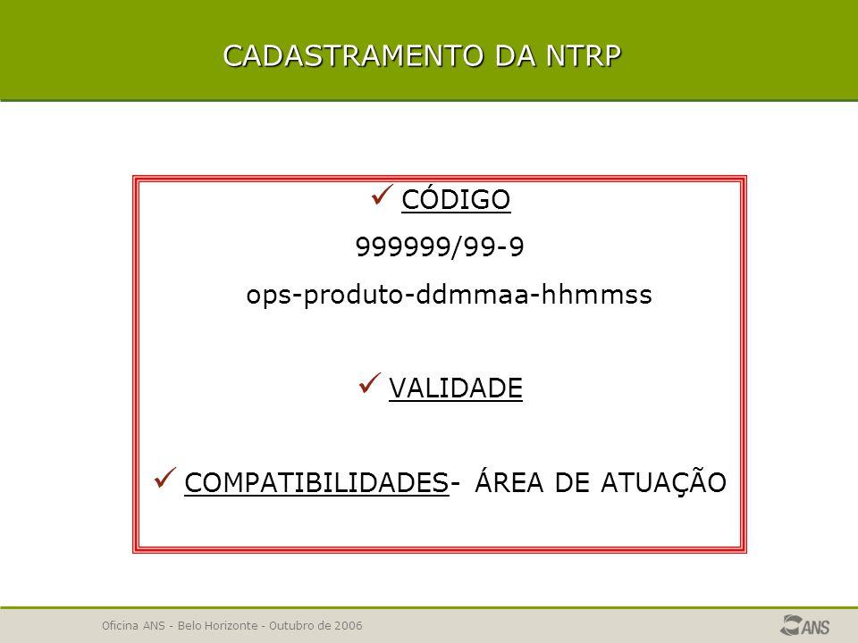 CADASTRAMENTO DA NTRP CÓDIGO 999999/99-9 ops-produto-ddmmaa-hhmmss