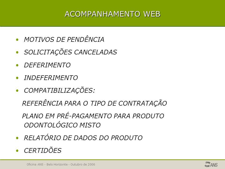 ACOMPANHAMENTO WEB MOTIVOS DE PENDÊNCIA SOLICITAÇÕES CANCELADAS