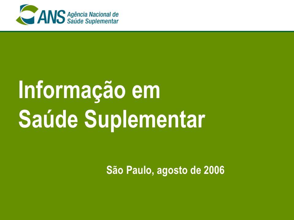 Informação em Saúde Suplementar São Paulo, agosto de 2006