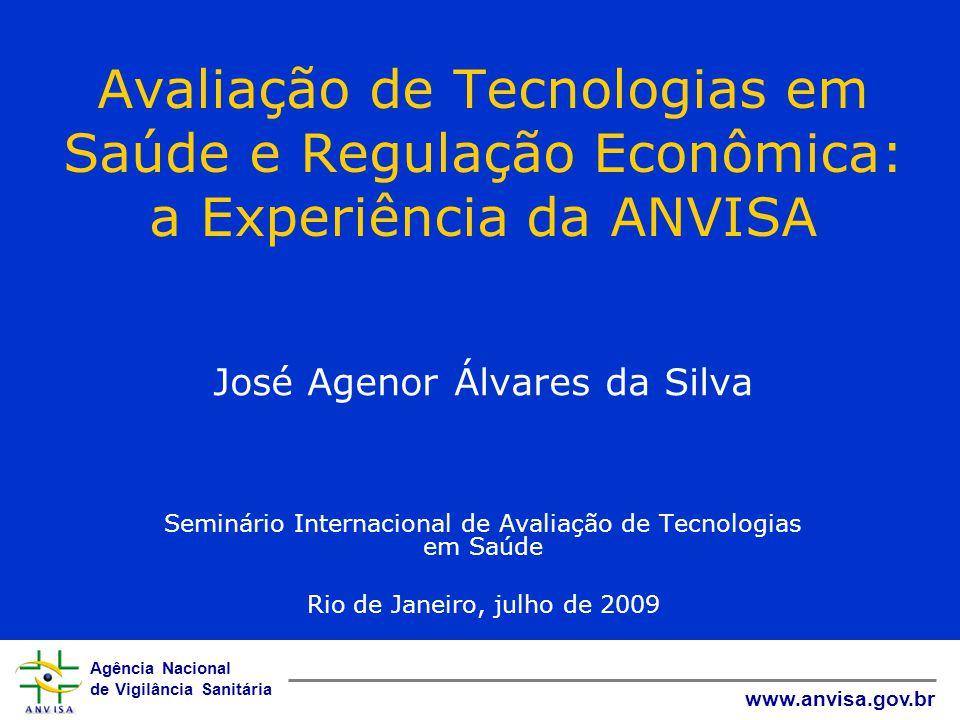 Avaliação de Tecnologias em Saúde e Regulação Econômica: a Experiência da ANVISA
