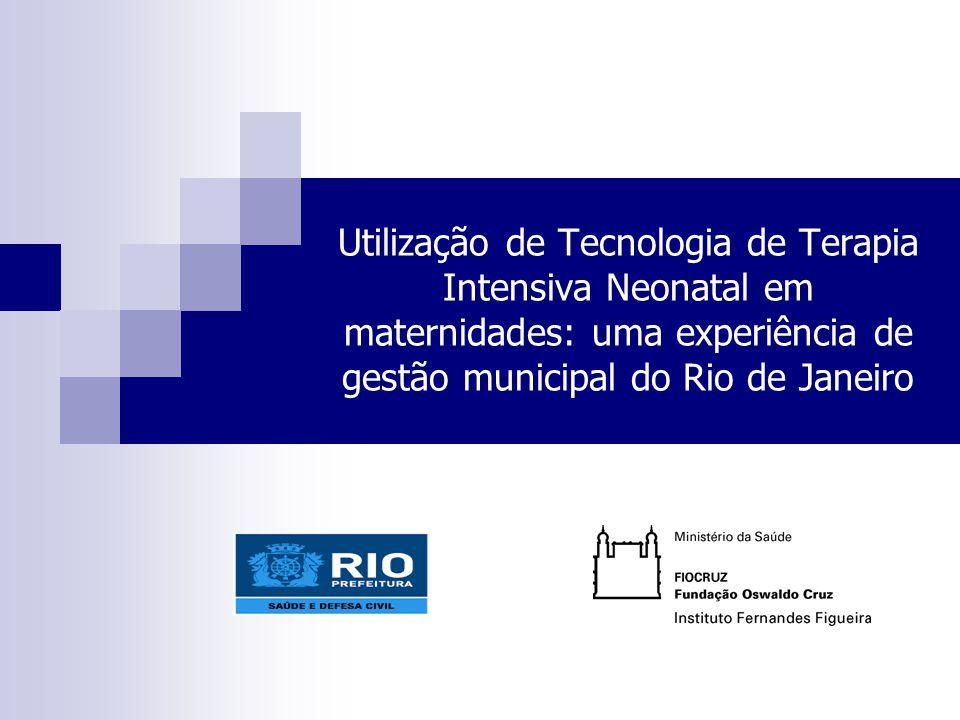 Utilização de Tecnologia de Terapia Intensiva Neonatal em maternidades: uma experiência de gestão municipal do Rio de Janeiro