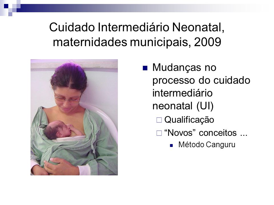 Cuidado Intermediário Neonatal, maternidades municipais, 2009