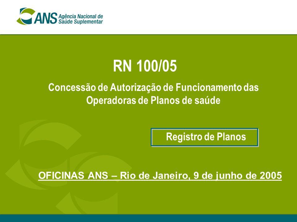 OFICINAS ANS – Rio de Janeiro, 9 de junho de 2005