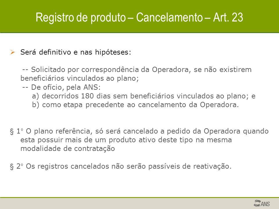 Registro de produto – Cancelamento – Art. 23