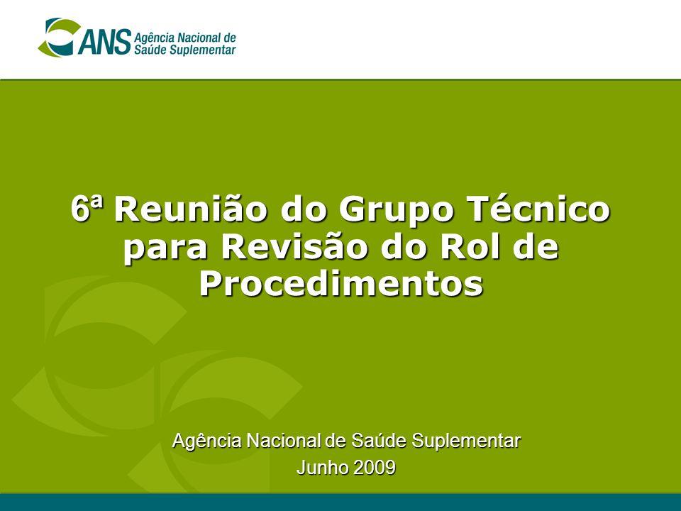 6ª Reunião do Grupo Técnico para Revisão do Rol de Procedimentos