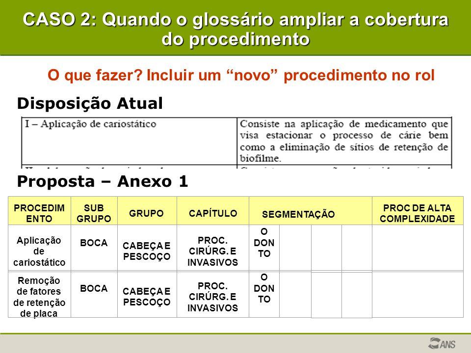 CASO 2: Quando o glossário ampliar a cobertura do procedimento