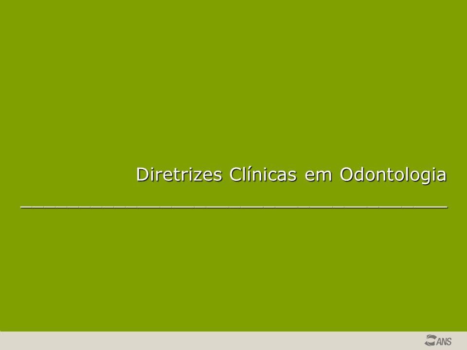 Diretrizes Clínicas em Odontologia _____________________________________