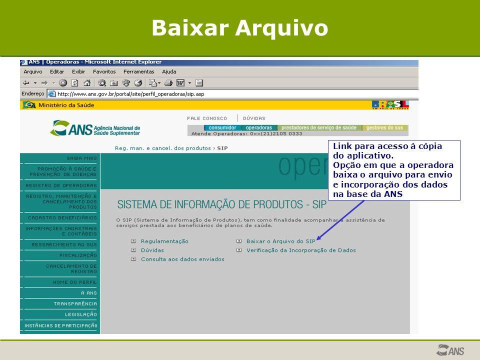 Baixar Arquivo Link para acesso à cópia do aplicativo.