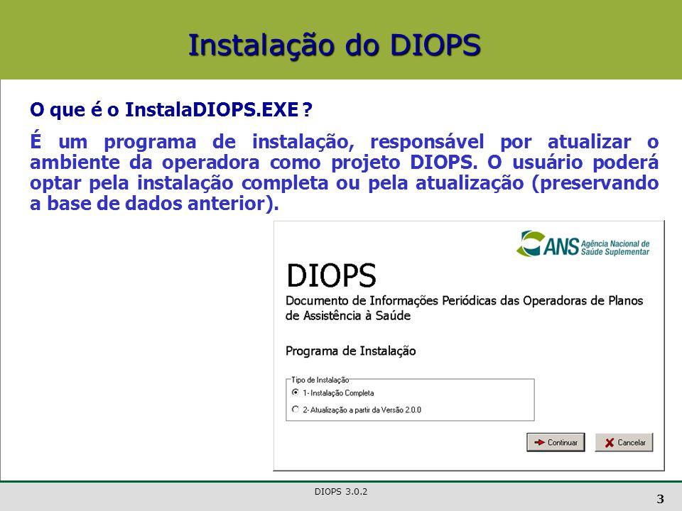 Instalação do DIOPS O que é o InstalaDIOPS.EXE