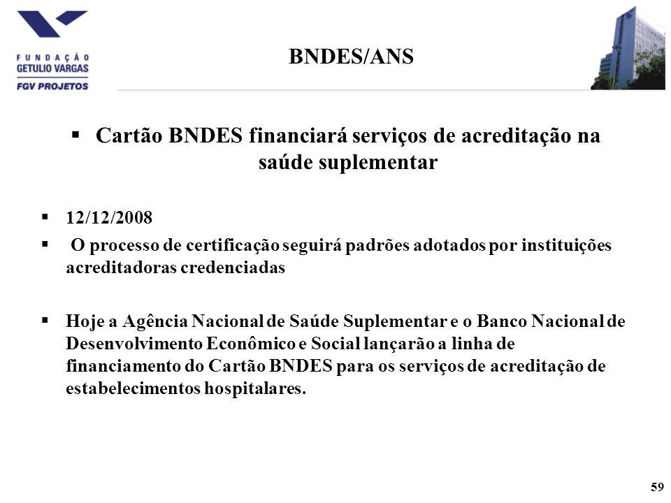 Cartão BNDES financiará serviços de acreditação na saúde suplementar