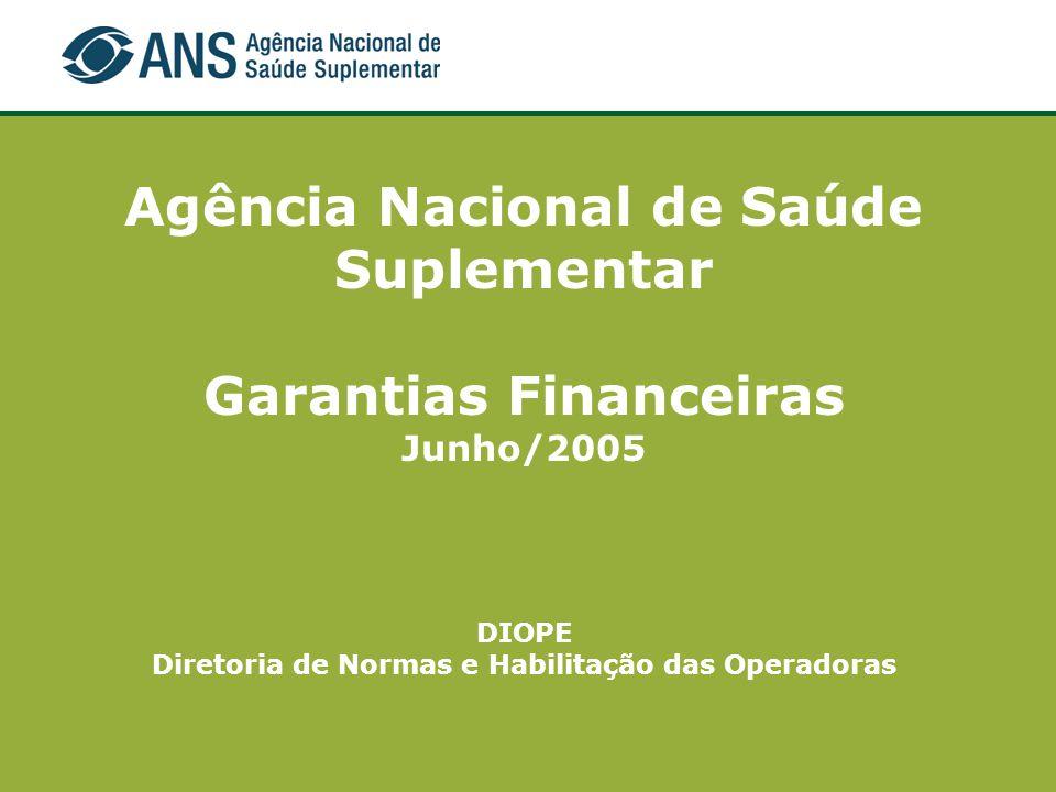 Agência Nacional de Saúde Suplementar Garantias Financeiras Junho/2005