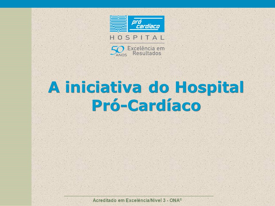 A iniciativa do Hospital Pró-Cardíaco