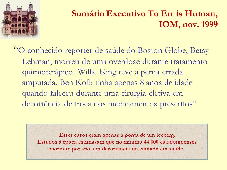 Sumário Executivo To Err is Human, IOM, nov. 1999