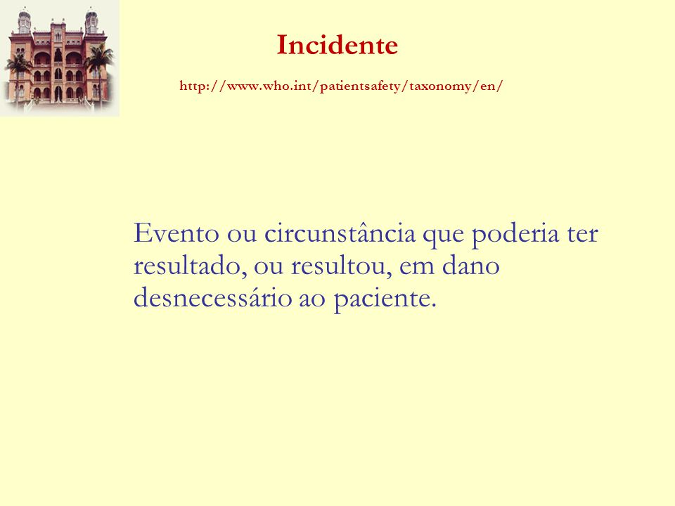 Incidente http://www.who.int/patientsafety/taxonomy/en/