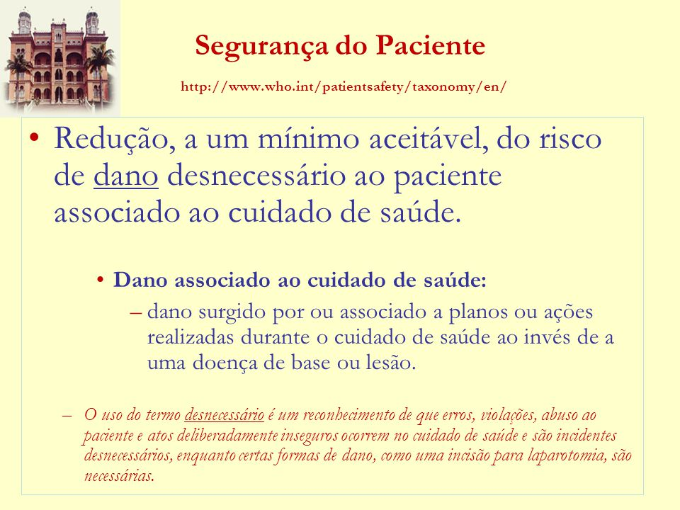 Segurança do Paciente http://www.who.int/patientsafety/taxonomy/en/
