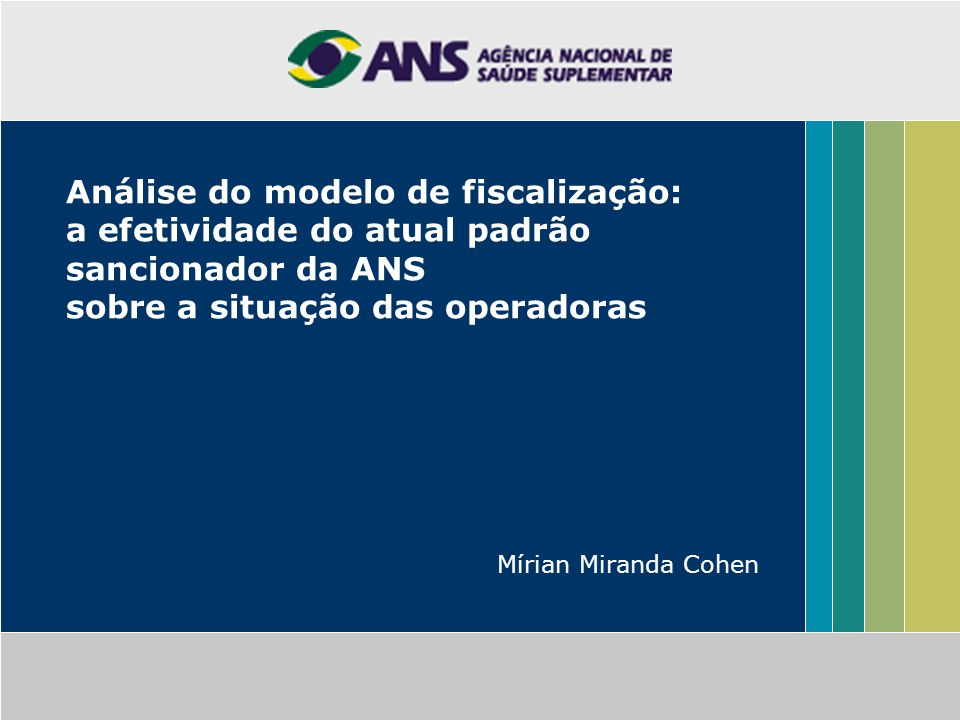 Análise do modelo de fiscalização: a efetividade do atual padrão sancionador da ANS sobre a situação das operadoras
