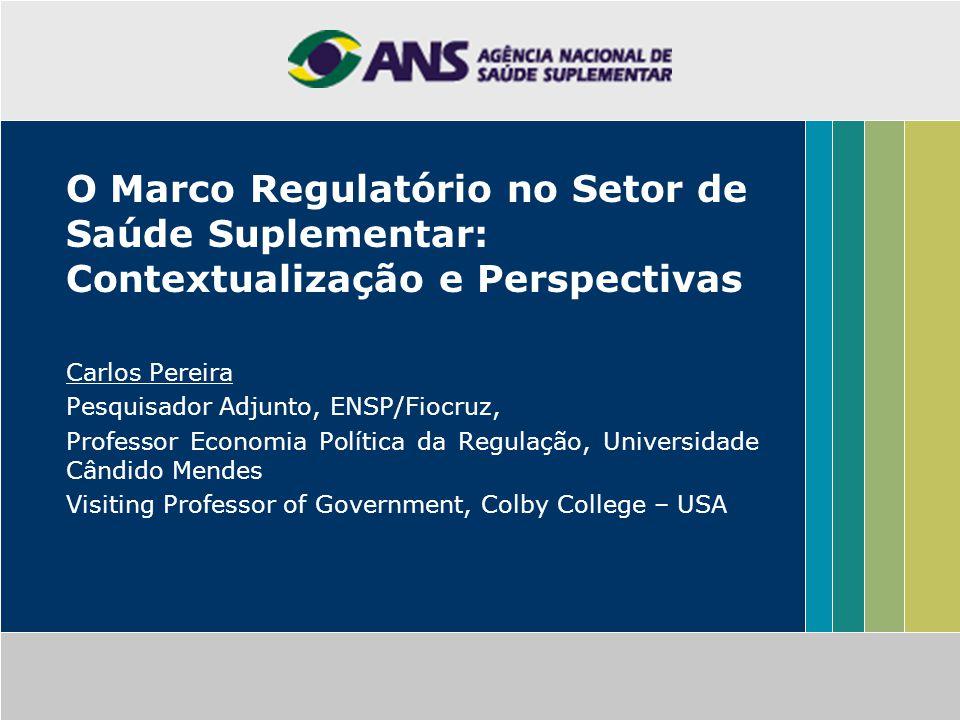 O Marco Regulatório no Setor de Saúde Suplementar: Contextualização e Perspectivas