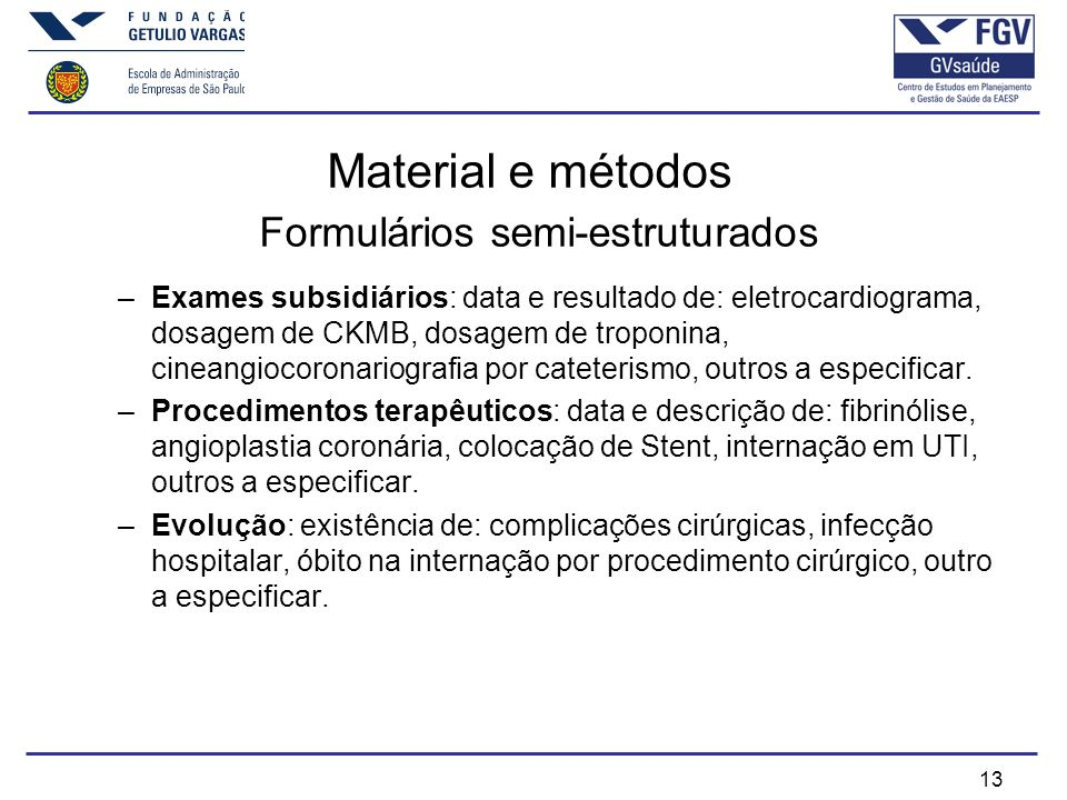 Material e métodos Formulários semi-estruturados