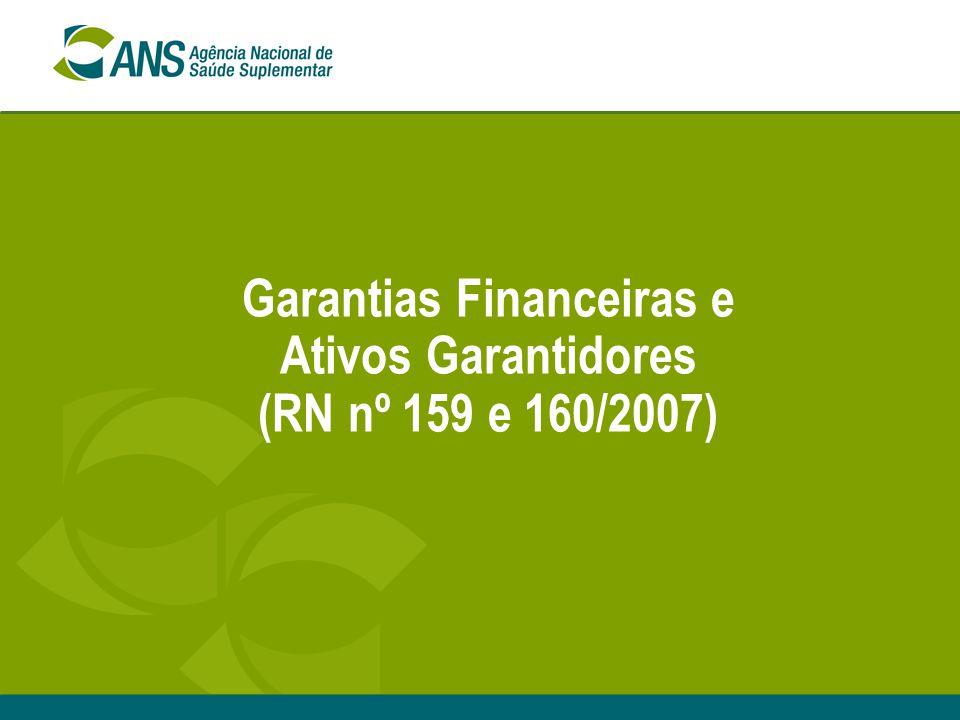 Garantias Financeiras e Ativos Garantidores (RN nº 159 e 160/2007)