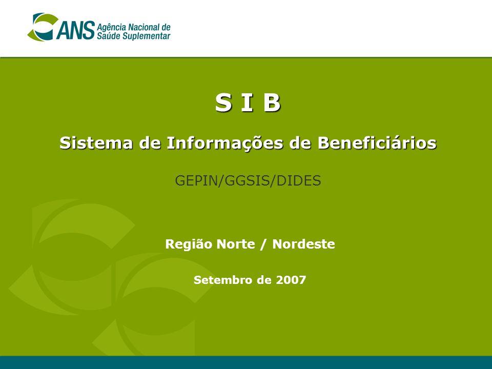 Sistema de Informações de Beneficiários Região Norte / Nordeste