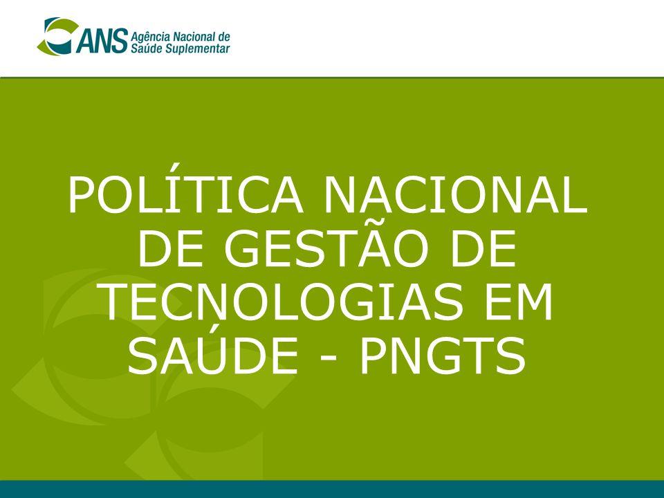 POLÍTICA NACIONAL DE GESTÃO DE TECNOLOGIAS EM SAÚDE - PNGTS