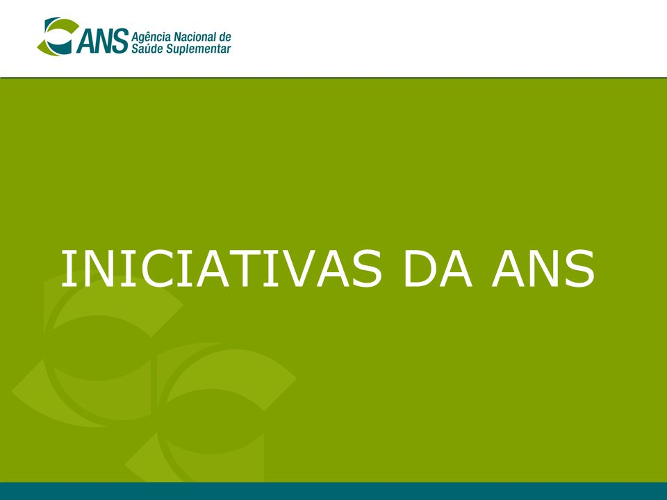 INICIATIVAS DA ANS
