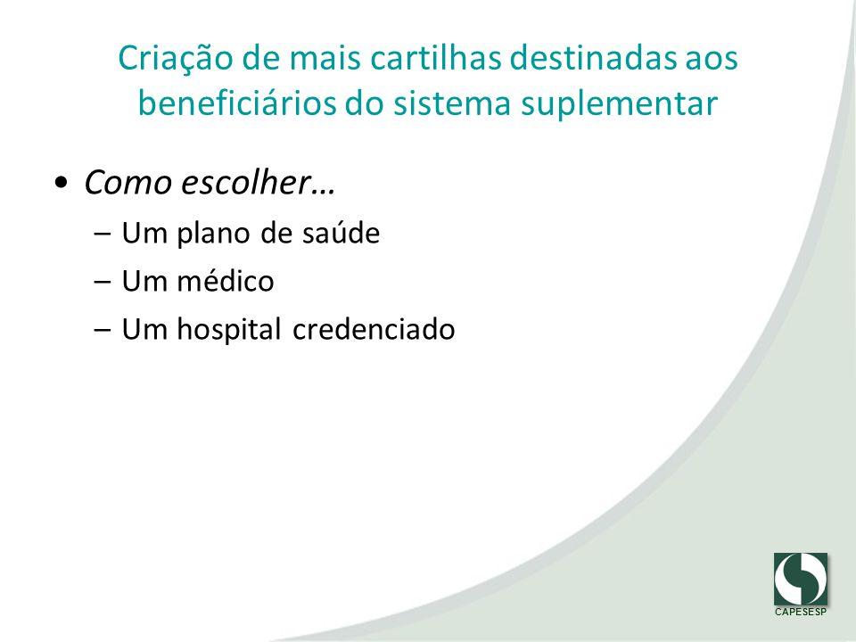 Criação de mais cartilhas destinadas aos beneficiários do sistema suplementar