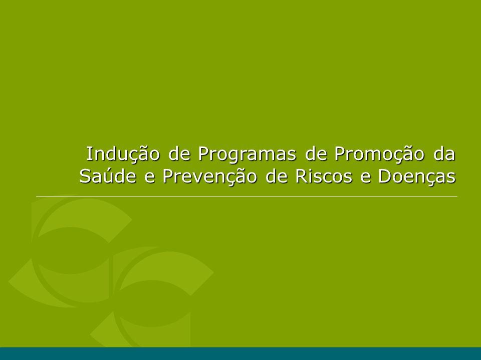 Indução de Programas de Promoção da Saúde e Prevenção de Riscos e Doenças