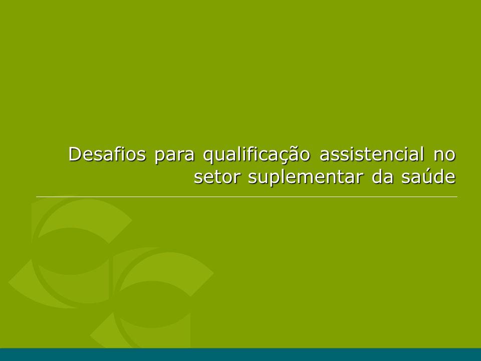Desafios para qualificação assistencial no setor suplementar da saúde