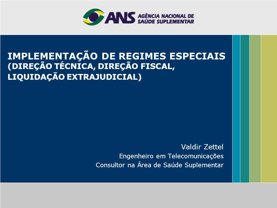 IMPLEMENTAÇÃO DE REGIMES ESPECIAIS (DIREÇÃO TÉCNICA, DIREÇÃO FISCAL, LIQUIDAÇÃO EXTRAJUDICIAL)