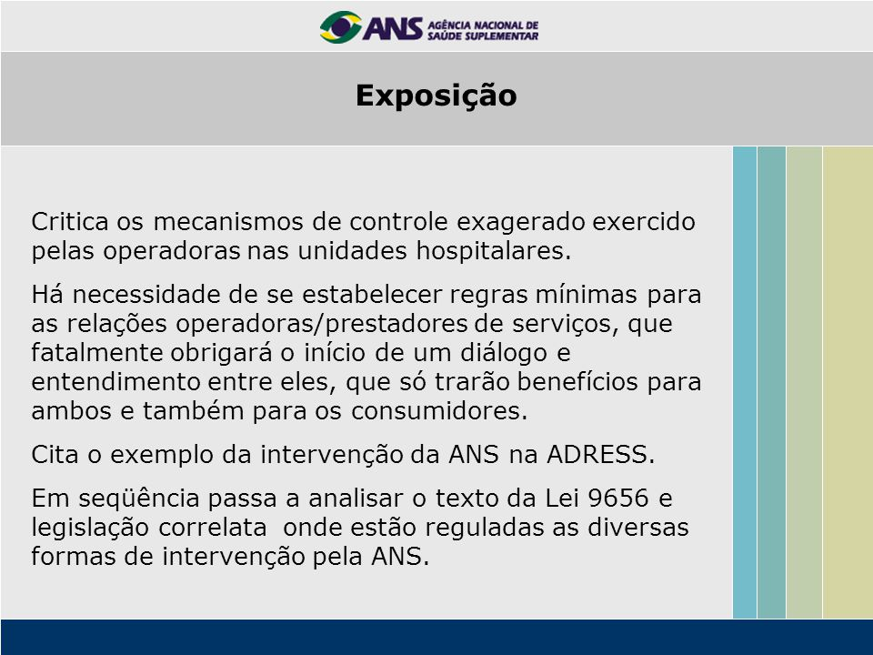 Exposição Critica os mecanismos de controle exagerado exercido pelas operadoras nas unidades hospitalares.
