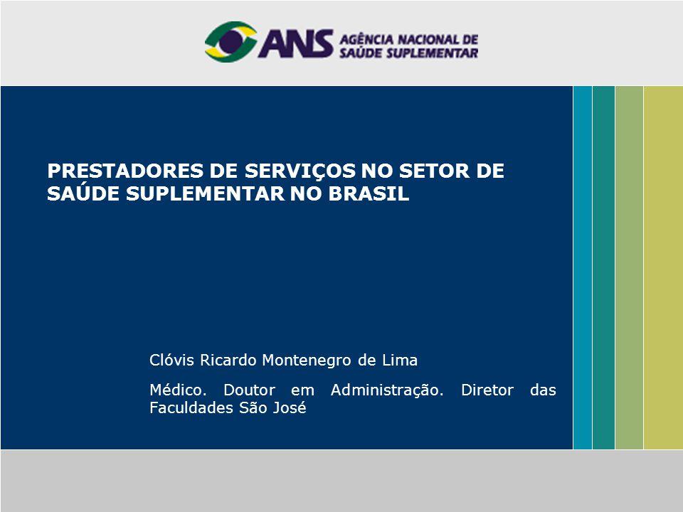 PRESTADORES DE SERVIÇOS NO SETOR DE SAÚDE SUPLEMENTAR NO BRASIL