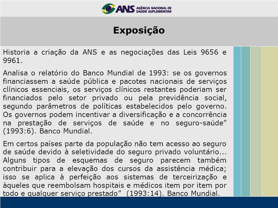 Exposição Historia a criação da ANS e as negociações das Leis 9656 e 9961.