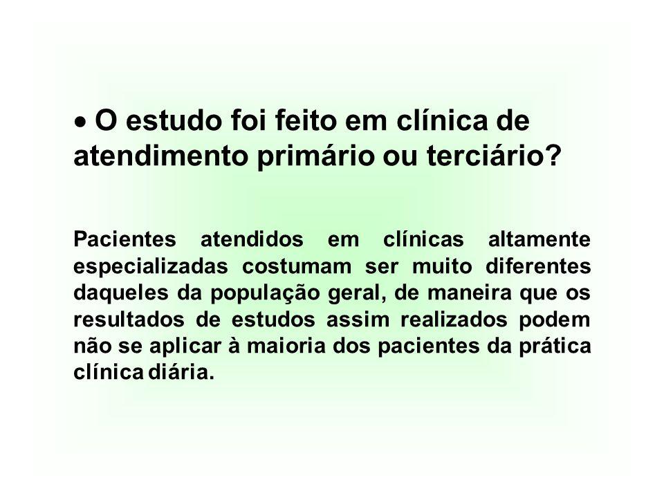  O estudo foi feito em clínica de atendimento primário ou terciário