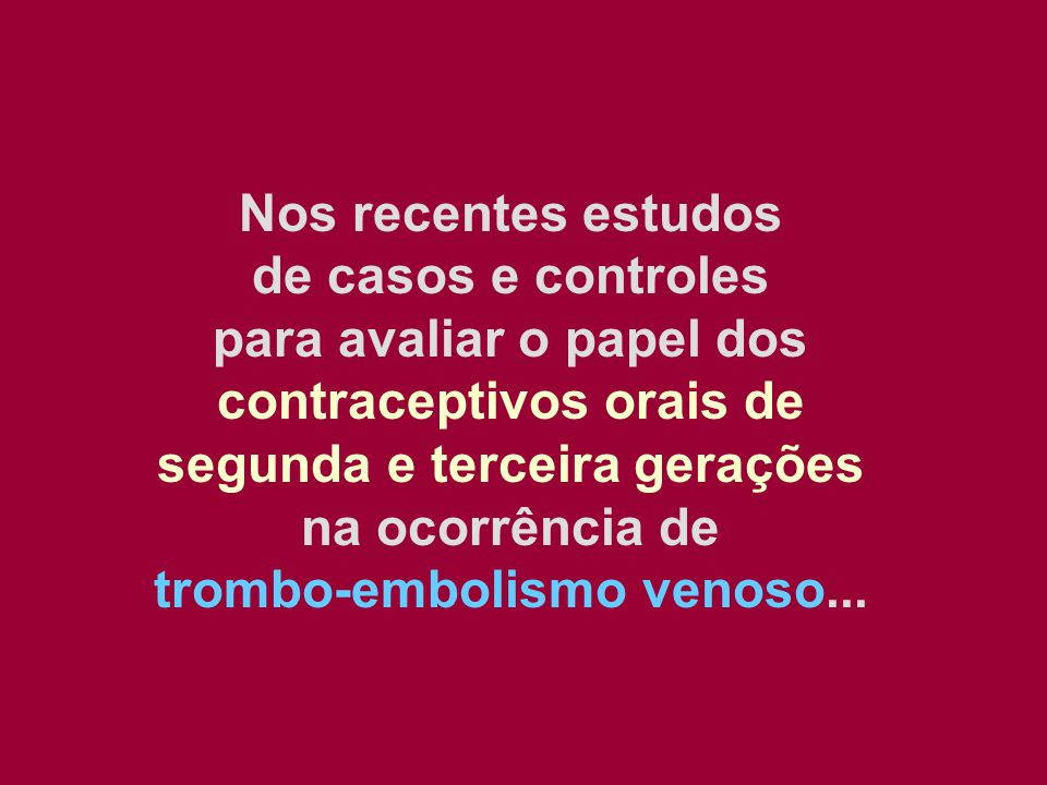 para avaliar o papel dos contraceptivos orais de