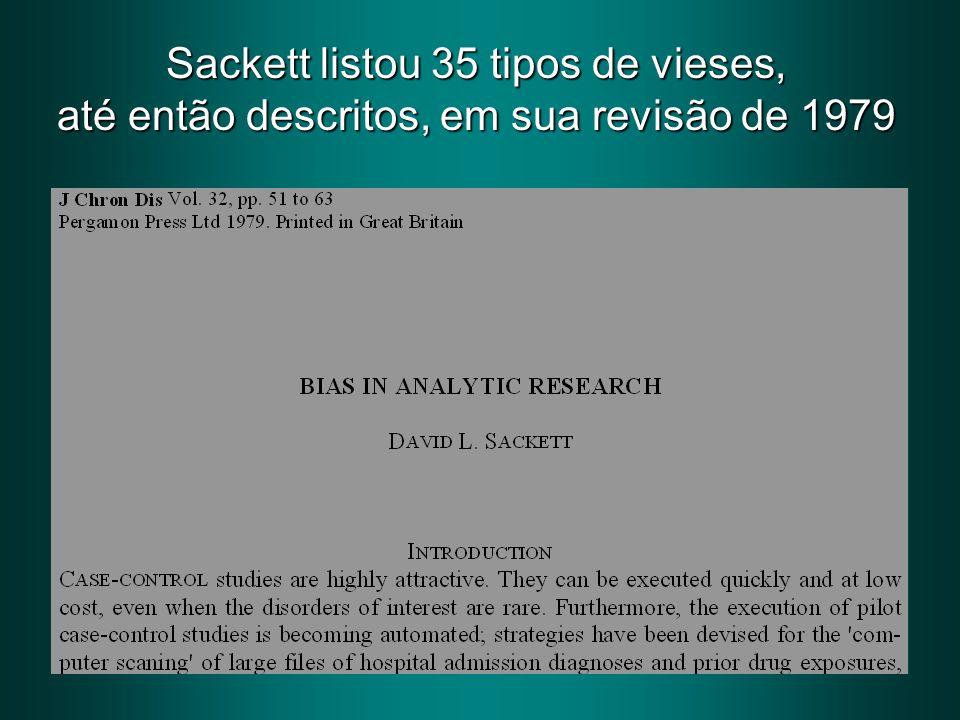 Sackett listou 35 tipos de vieses,