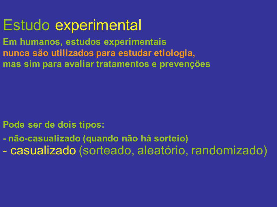 Estudo experimental - casualizado (sorteado, aleatório, randomizado)