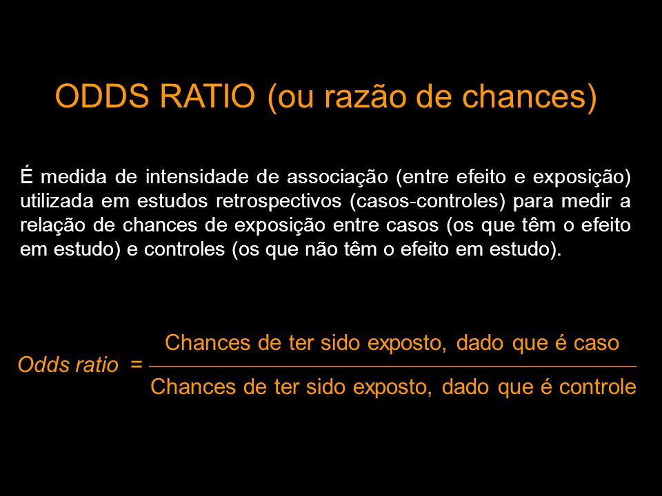 ODDS RATIO (ou razão de chances)