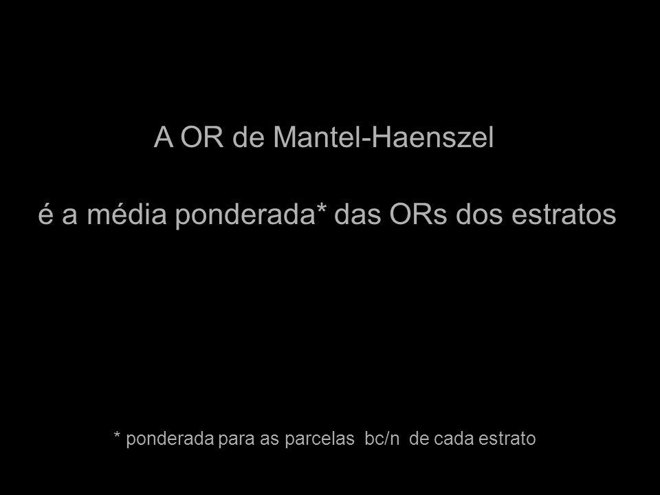 A OR de Mantel-Haenszel