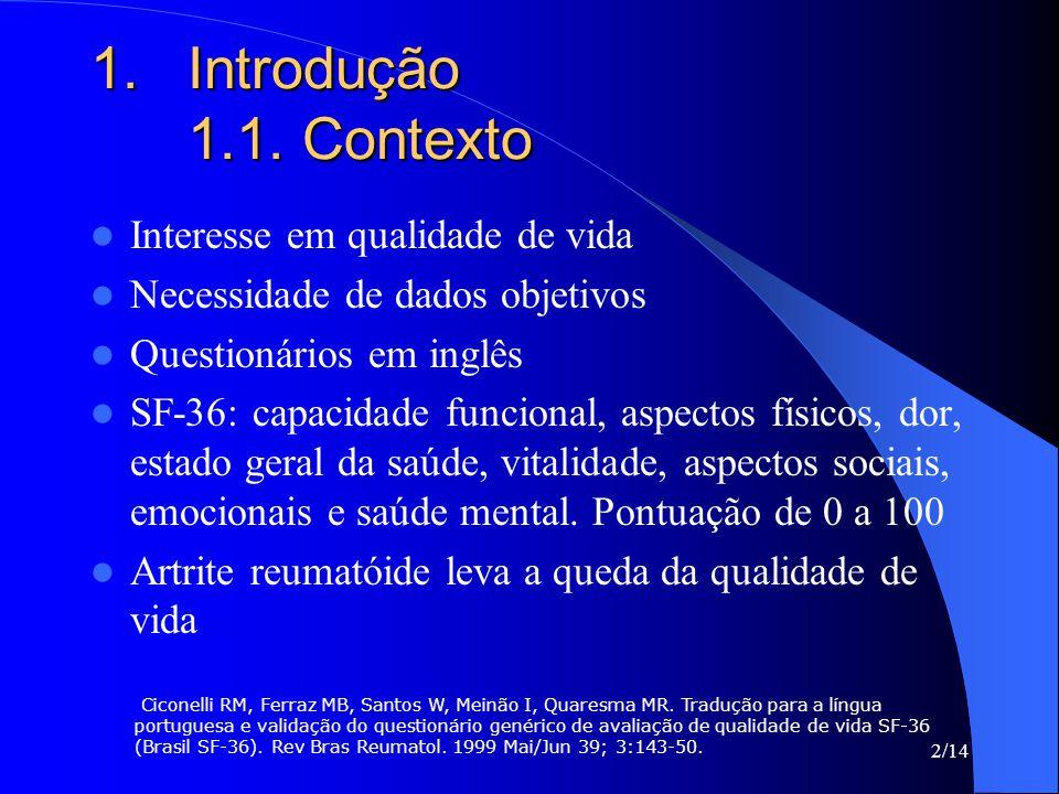 Introdução 1.1. Contexto Interesse em qualidade de vida