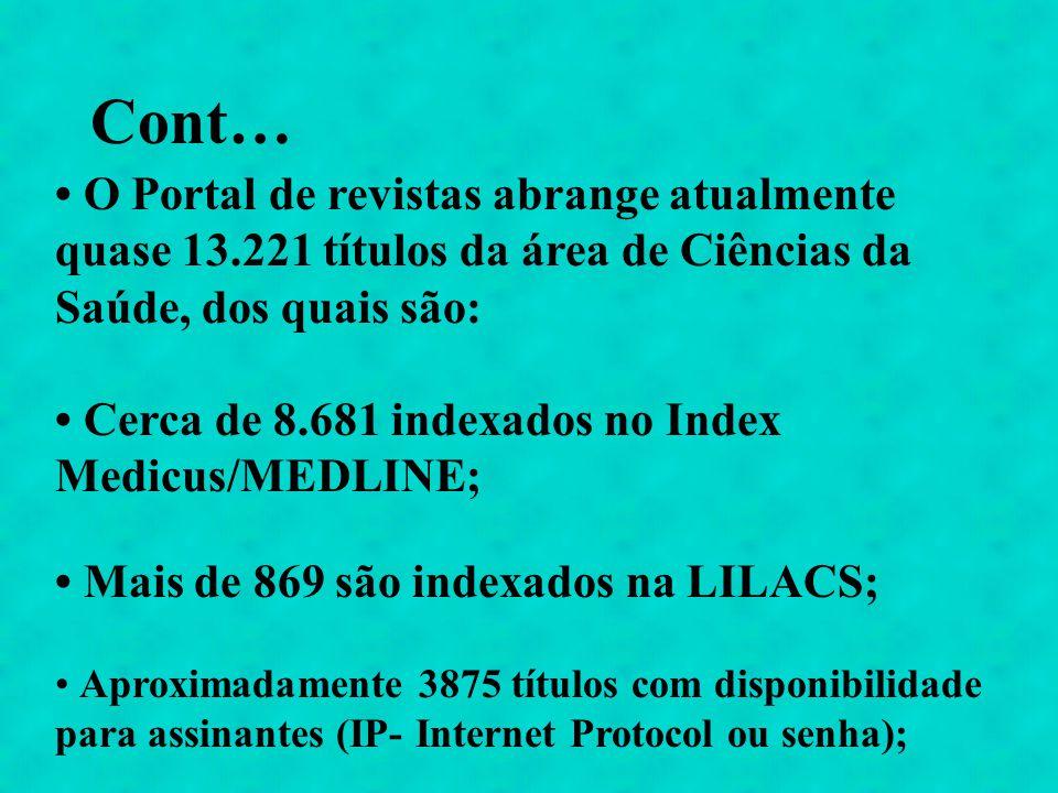 Cont… • O Portal de revistas abrange atualmente quase 13.221 títulos da área de Ciências da Saúde, dos quais são: