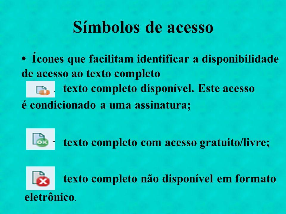 Símbolos de acesso • Ícones que facilitam identificar a disponibilidade de acesso ao texto completo.