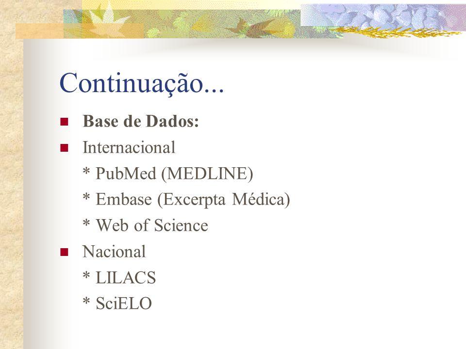 Continuação... Base de Dados: Internacional * PubMed (MEDLINE)