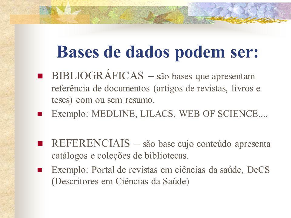 Bases de dados podem ser: