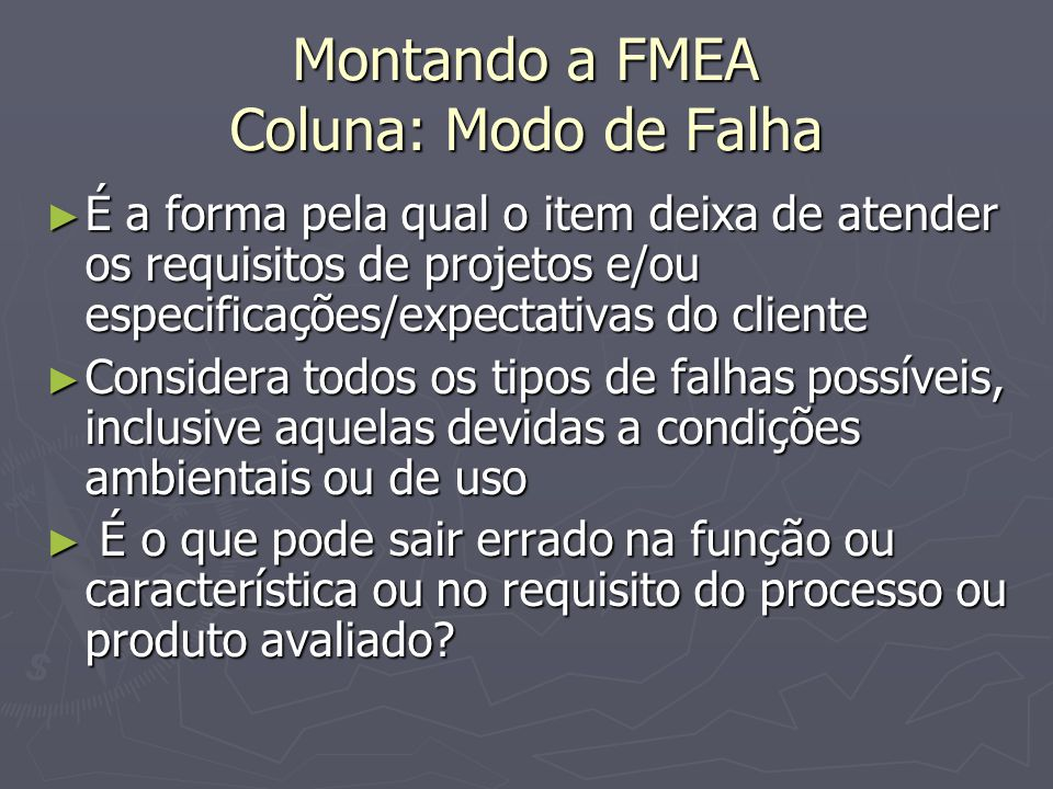 Montando a FMEA Coluna: Modo de Falha