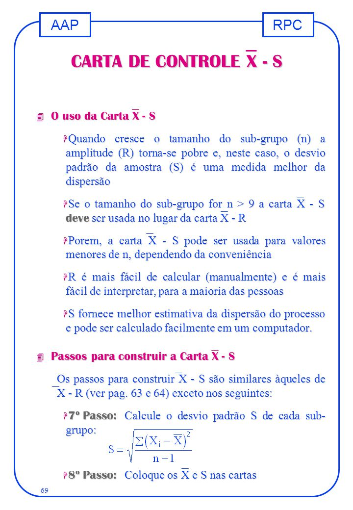 CARTA DE CONTROLE X - S O uso da Carta X - S