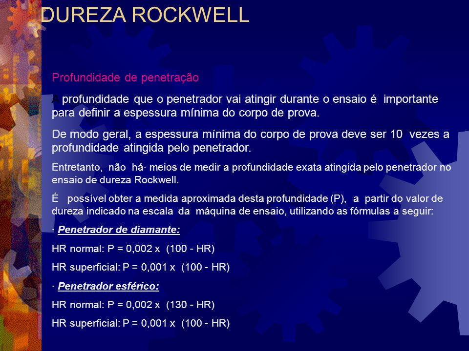 DUREZA ROCKWELL Profundidade de penetração