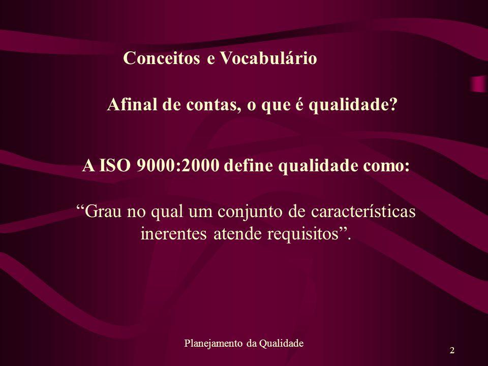 A ISO 9000:2000 define qualidade como: