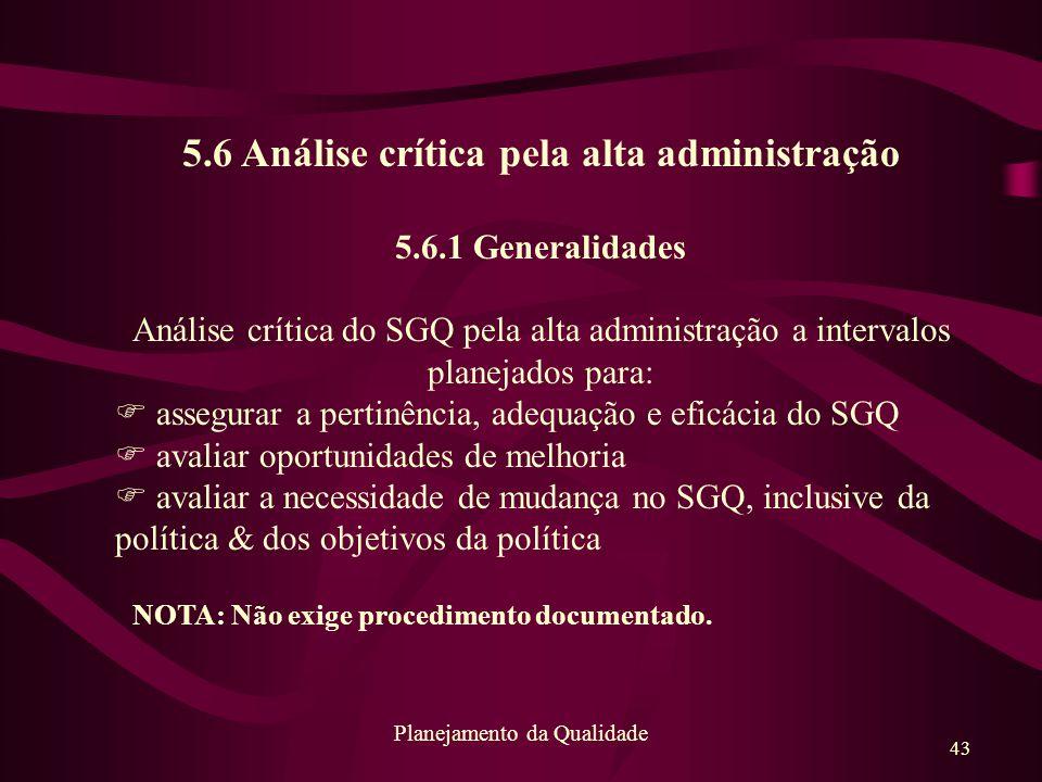 5.6 Análise crítica pela alta administração
